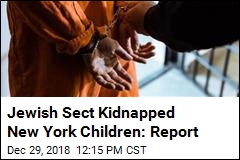 Jewish Sect Kidnapped New York Children: Report