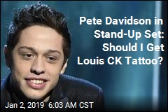 Pete Davidson in Stand-Up Set: Should I Get Louis CK Tattoo?