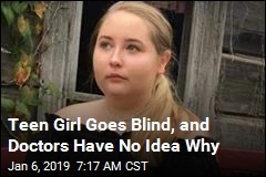 Teen Girl Goes Blind, and Doctors Have No Idea Why