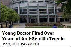 Doctor Fired After Anti-Semitic Tweets Surface