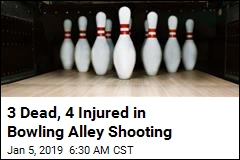 3 Dead, 4 Injured in Bowling Alley Shooting