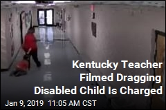Kentucky Teacher Filmed Dragging Disabled Child Is Charged