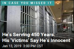 He's Serving 450 Years. His 'Victims' Say He's Innocent