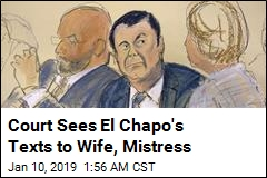 Court Sees El Chapo's Texts to Wife, Mistress