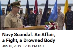 Navy Scandal: An Affair, a Fight, a Drowned Body