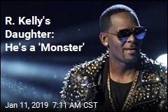 R. Kelly's Daughter: He's a 'Monster'