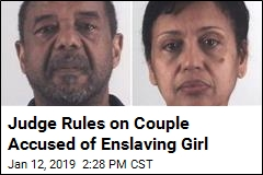 Judge Rules on Couple Accused of Enslaving Girl