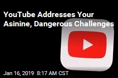 YouTube Would Like You to Stop the Asinine, Dangerous Challenges