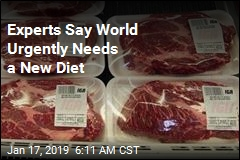 Experts Say World Urgently Needs a New Diet