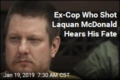 Ex-Cop Who Shot Laquan McDonald Hears His Fate