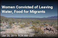 Women Convicted of Leaving Water, Food for Migrants
