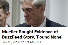 Mueller Sought Evidence of BuzzFeed Story, 'Found None'