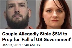 Couple Allegedly Stole $5M to Prep for 'Fall of US Government'