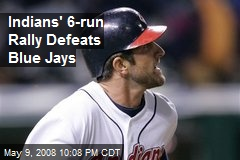 Indians' 6-run Rally Defeats Blue Jays