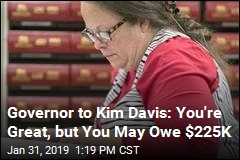 Governor to Kim Davis: You're Great, but You May Owe $225K