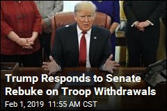 Trump Responds to Senate Rebuke on Troop Withdrawals