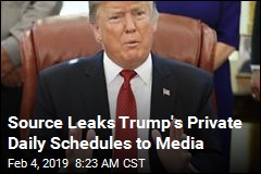 Source Leaks Trump's Private Daily Schedules to Media