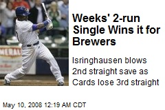 Weeks' 2-run Single Wins it for Brewers