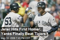 Jeter Hits First Homer, Yanks Finally Beat Tigers