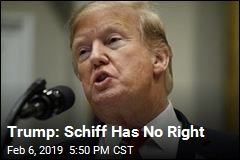 Trump: Schiff Has No Right