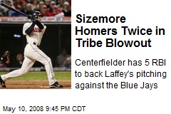 Sizemore Homers Twice in Tribe Blowout
