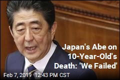 Japan's Abe on 10-Year-Old's Death: 'We Failed'