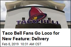 Taco Bell Fans Go Loco for New Feature: Delivery