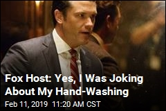 Fox News Host Causes Hubbub Over ... Hand-Washing