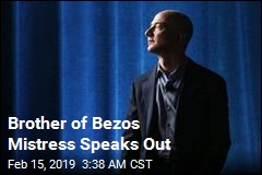 Brother of Bezos Mistress: 'I'm Not Saying I Didn't Do Something'