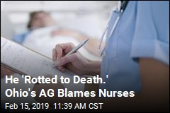 He 'Rotted to Death.' Ohio's AG Blames Nurses