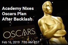 Academy Nixes Oscars Plan After Backlash