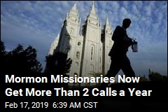 Mormons Missionaries Now Get More Than 2 Calls a Year