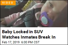Inmates Break Into SUV While Baby Watches Inside