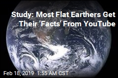 Study: Most Flat Earthers Get Their 'Facts' From YouTube