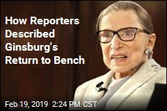 How Stories Described Ginsburg's Return to Bench