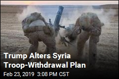 Trump Alters Syria Troop-Withdrawal Plan