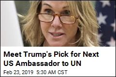 Meet Trump's Pick for Next US Ambassador to UN