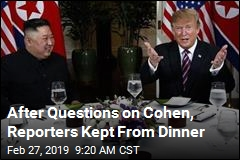 After Questions on Cohen, Reporters Kept From Dinner