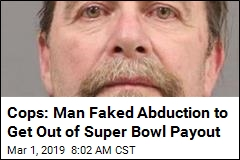 Cops: Man Faked Abduction to Get Out of Super Bowl Payout
