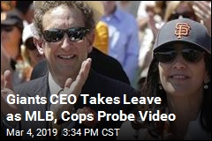 Giants CEO Taking Break as MLB, Cops Probe Video