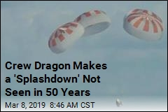 Crew Dragon Makes a 'Splashdown' Not Seen in 50 Years