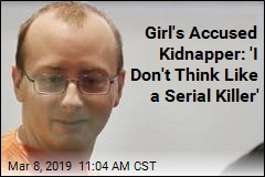 Accused Girl's Kidnapper: 'I Don't Think Like a Serial Killer'