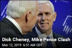 Dick Cheney, Mike Pence Clash Over Foreign Policy