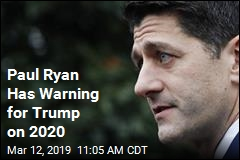 Paul Ryan Has Warning for Trump on 2020