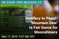 Distillery to Pepsi: 'Mountain Dew' Is Fair Game for Moonshiners
