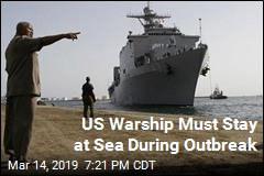 US Warship Must Stay at Sea During Outbreak