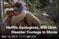 Netflix Will Replace Disaster Footage After All