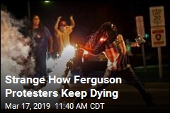 Strange How Ferguson Protesters Keep Dying