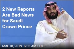 2 New Reports Are Bad News for Saudi Crown Prince