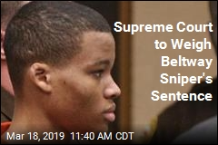Supreme Court to Weigh Beltway Sniper's Sentence